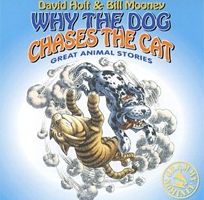 Why the Dog Chases the Cat: Great Animal Stories